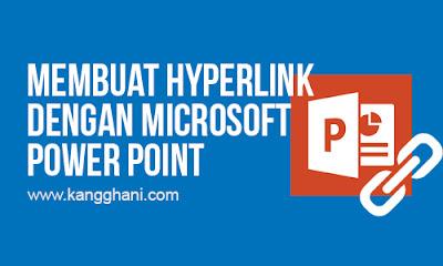 Cara Membuat Hyperlink di Power Point Lengkap untuk Semua Versi