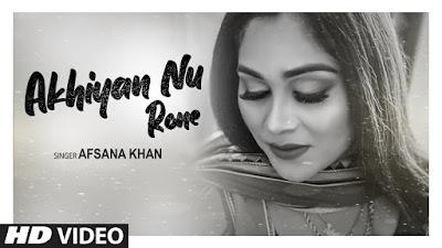 Akhiyan nu Rone Lyrics - Afsana khan. Akhiyan nu Rone lyrics penned by Preet Gill. Akhiyan nu rone lagge hanjua nu halaare Kachh vangu tidak gayo