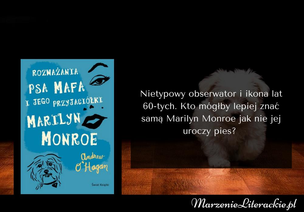 Andrew O'Hagan, Rozważania psa Mafa i jego przyjaciółki Marilyn Monroe, Recenzja, Marzenie Literackie