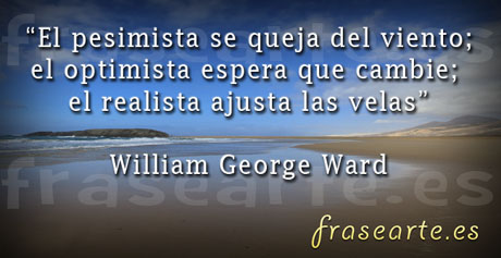 frases para optimistas William George Ward