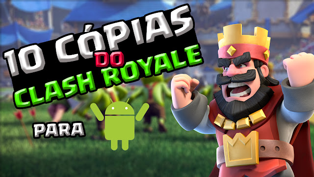 10 cópias do Clash Royale