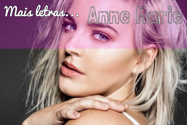 Mais Letras Anne Marie