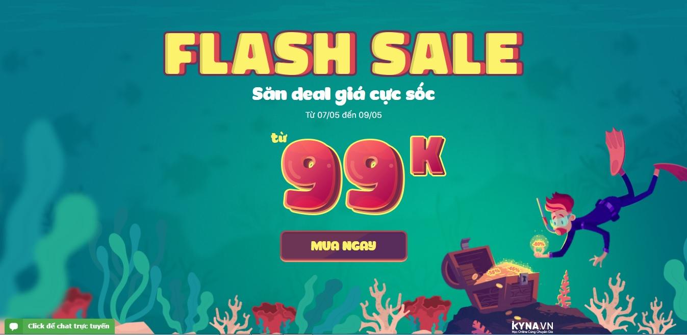 FLASH SALE tháng 5/2019 - Săn Deal Giá Cực Sốc trên KYNA, chỉ từ 99k