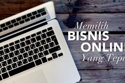 Cara Memilih Bisnis Yang Akan Dipasarkan Secara Online