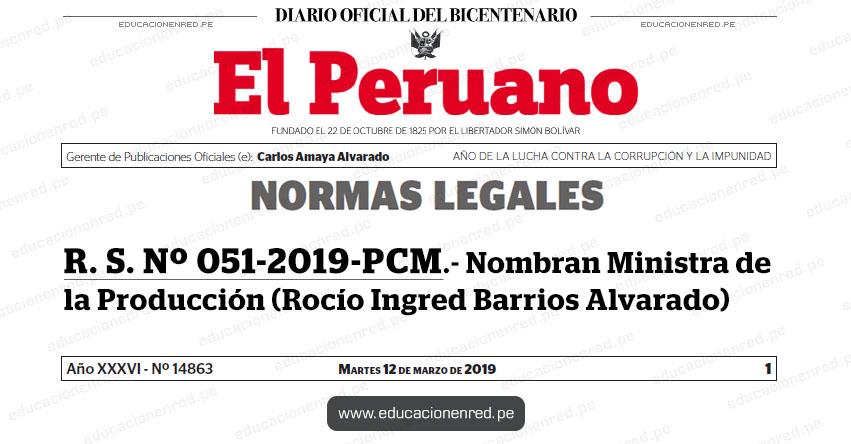 R. S. Nº 051-2019-PCM - Nombran Ministra de la Producción (Rocío Ingred Barrios Alvarado) www.pcm.gob.pe