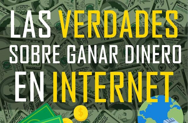 Las verdades sobre ganar dinero por internet
