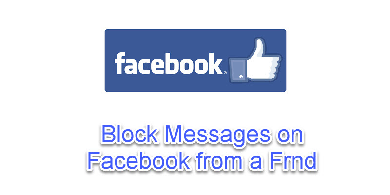 Block Messages on Facebook from a Friend