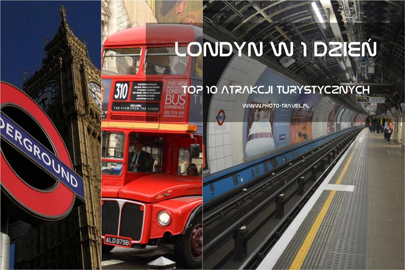 Londyn w jeden dzień - Top 10 atrakcji turystycznych Londynu. Informacje praktyczne, plan zwiedzania. Bonus - przewodnik + mapa za darmo do pobrania i wydrukowania lub na tablet i telefon.