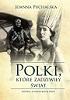 http://www.czytampopolsku.pl/2016/11/polki-ktore-zadziwiy-swiat.html