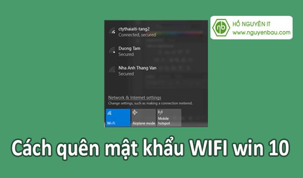 Cách quên mật khẩu wifi win 10 khi bị thay đổi mật khẩu