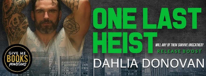 RELEASE BOOST PACKET - One Last Heist by Dahlia Donovan