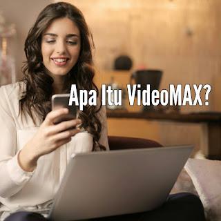Apa Itu VideoMAX?
