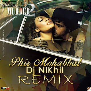 Download-Phir-Mohabbat-Remix-DJ-NIKhil