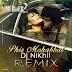 Phir Mohabbat Remix - DJ Nikhil