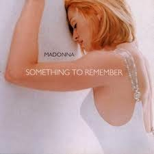 Madonna Something To Remember Lyrics Pop Dance