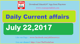 Daily Current affairs -  July 22nd, 2017 for all competitive exams