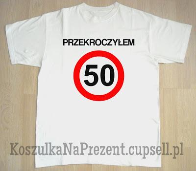 Prezent z okazji 50 urodzin - koszulka przekroczyłem 50