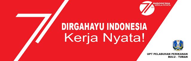 Dirgahayu Indonesia yang Ke-71, Indonesia Kerja Nyata!