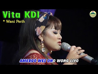 (6.31 MB) Download Lagu Vita KDI Wes Wani Perih Mp3