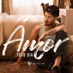 Baixar Música Amor Todo Dia - Zé Felipe Mp3