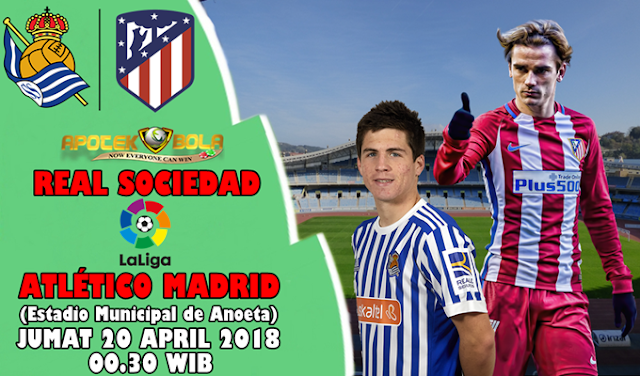 Prediksi Real Sociedad vs Atletico Madrid 20 April 2018