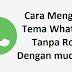 Cara Mengubah Tema WhatsApp tanpa Root dengan mudahnya