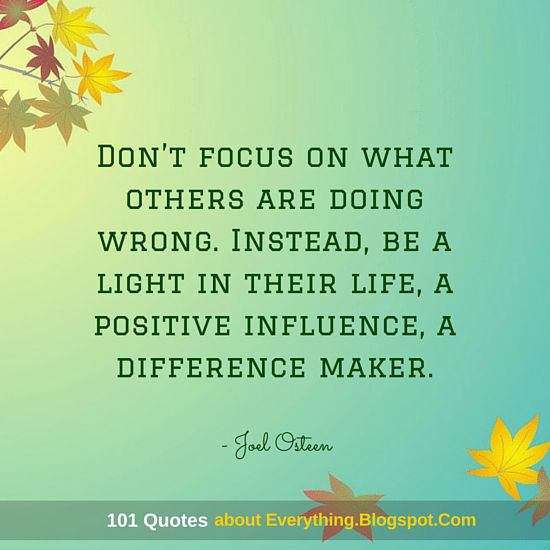 Dont Focus On What Others Are Doing Wrong Instead Be A Light In