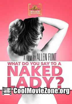 What Do You Say to a Naked Lady? (1970)