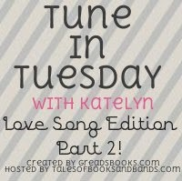 Tune in Tuesday: Love Song Edition Part 2