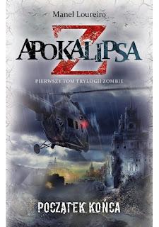"""Apokalipsa Z: Początek końca"" - Manel Loureiro"