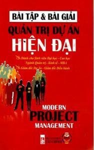 Bài Tập Và Bài Giải Quản Trị Dự Án Hiện Đại - Nguyễn Văn Dung