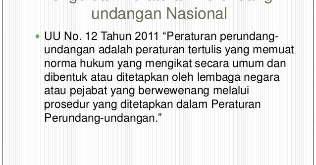 Jelaskan Pengertian Peraturan Perundang Undangan Nasional ...