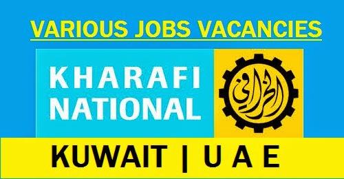 KHARAFI NATIONAL | KUWAIT | U A E - JOB VACNCIES