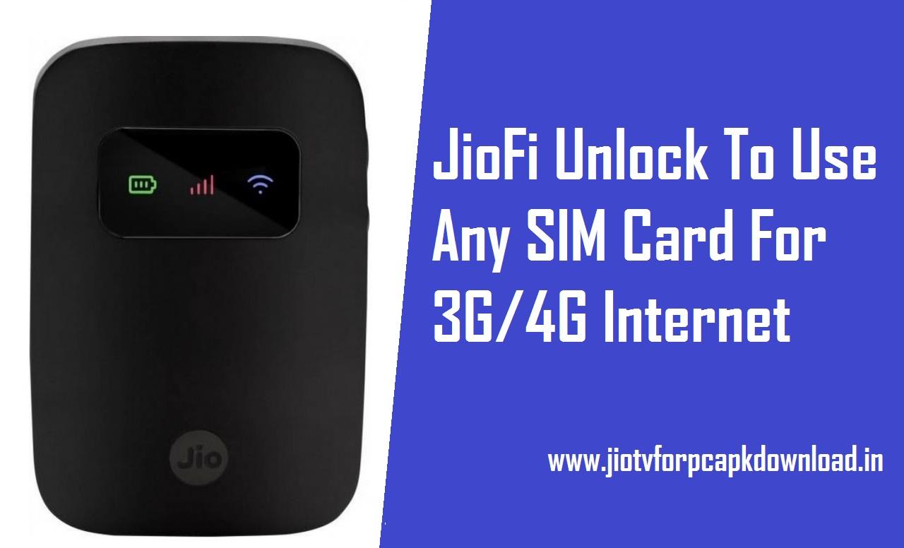 JioFi Unlock To Use Any SIM Card For 3G/4G Internet