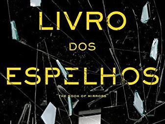 Resenha #399 - O Livro dos Espelhos - E.O. Chirovici - Editora Record