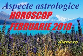 Astrologie horoscop februarie 2018
