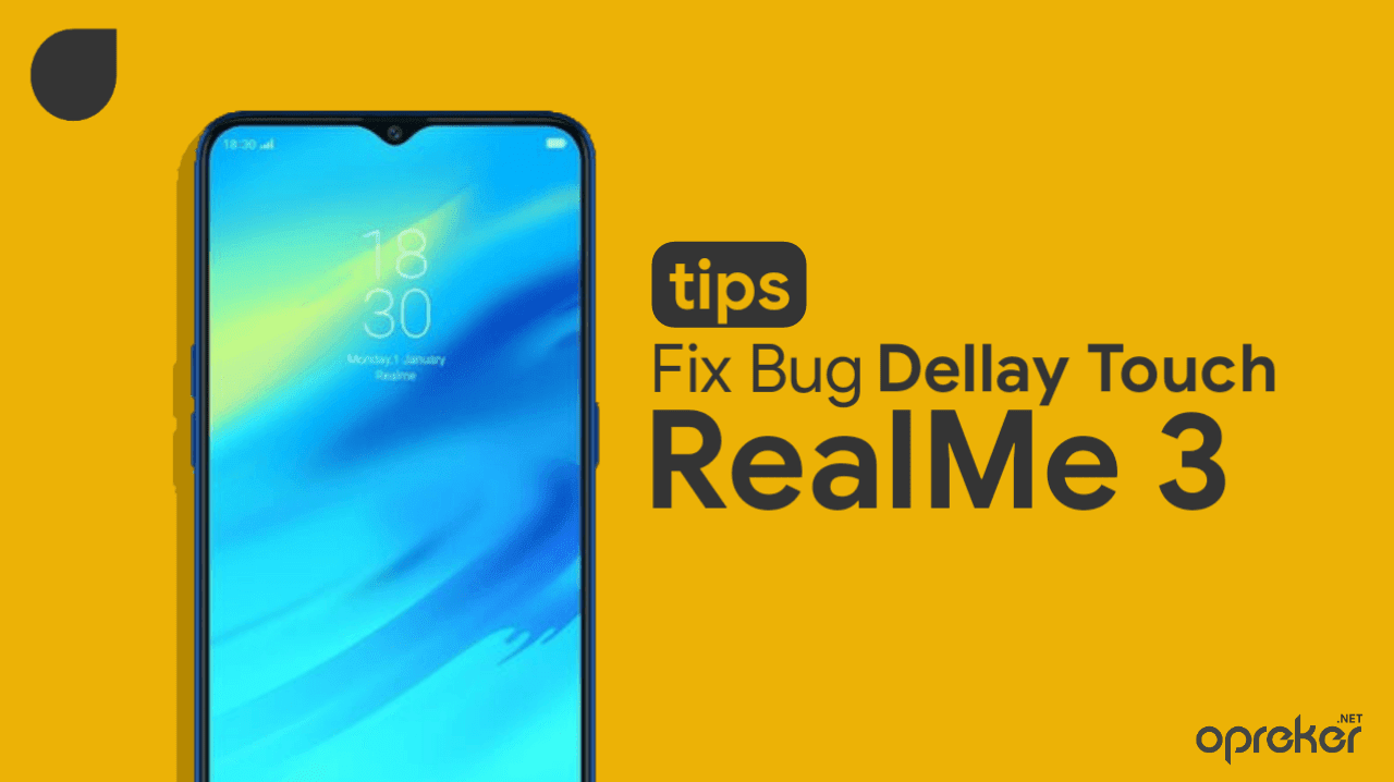 Cara Fix Bug Delay Touch Realme 3