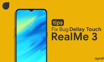 Cara Fix Bug Delay Touch Realme 3