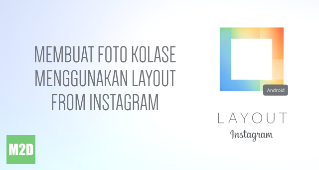 Membuat foto kolase dengan Layout from Instagram Android