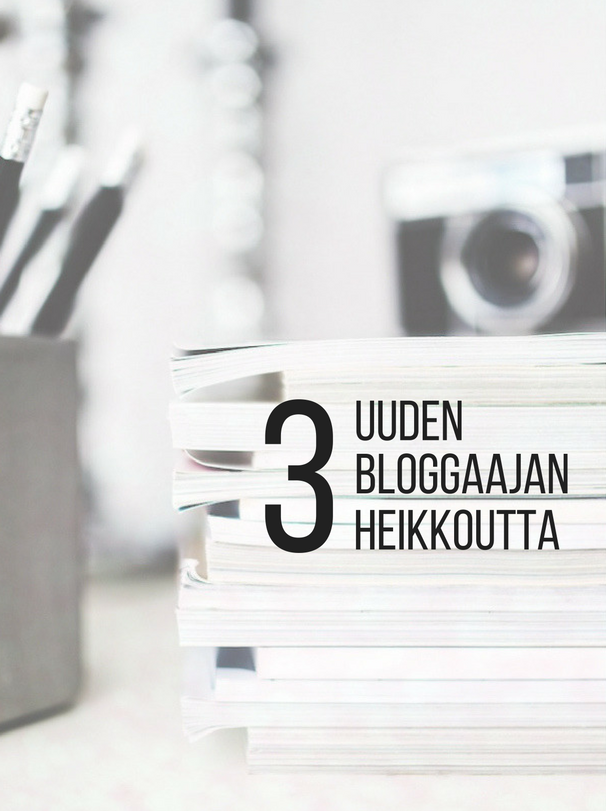 Uuden bloggaajan heikkoudet