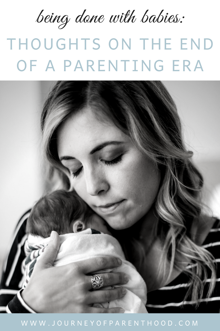 Being Done with Babies: Thoughts and Feeling on the End of the Era of Having Babies and Adding Children to Your Family. How it Feels to be Done Having Kids. The End of a Phase of Life as a Parent and Mother.