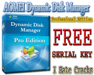 Get AOMEI Dynamic Disk Manager Pro Edition With Legal And Free Serial Key