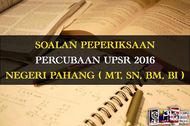 Soalan Peperiksaan Percubaan UPSR 2016 Negeri Pahang