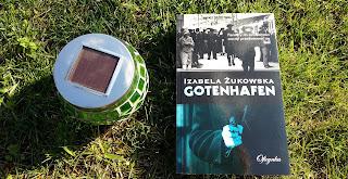 """Atak amnezji w okupowanej Gdyni. Recenzja """"Gotenhafen"""" Izabeli Żukowskiej."""