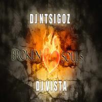 DJ Ntsigoz & DJ Vista - Broken Souls