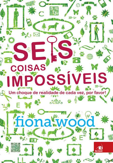 Seis coisas impossíveis - Fiona Wood