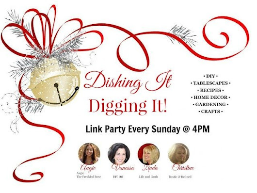 Dishing It & Digging It Link Party #231