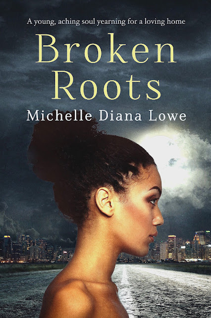 Broken Roots by Michelle Diana Lowe