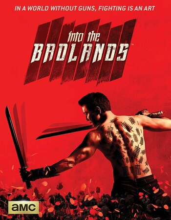 Into the Badlands S01 Complete Dual Audio Hindi 720p HDRip 2.6GB ESubs Download