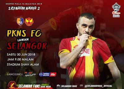 Live Streaming PKNS FC vs Selangor Piala FA Malaysia 30.6.18